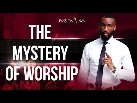 The Mystery of Worship  Prophet Passion Java