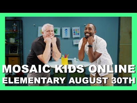 MOSAIC KIDS ONLINE  ELEMENTARY  AUGUST 30TH