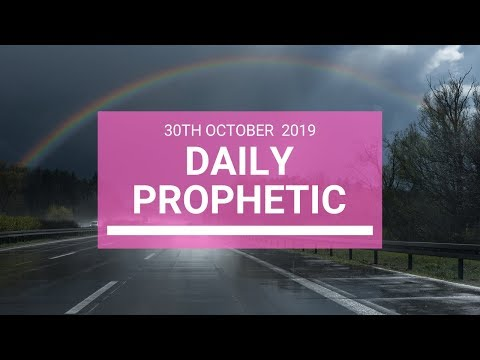 Daily Prophetic 30 October 2019 Word 5