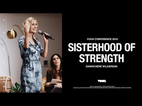 DawnCher Wilkerson  VOUS Conference 2019: Sisterhood of Strength