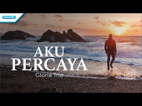 Gloria Trio - Aku Percaya