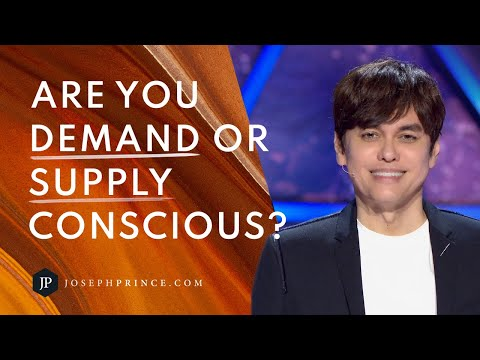 Are You Demand Or Supply Conscious?  Joseph Prince