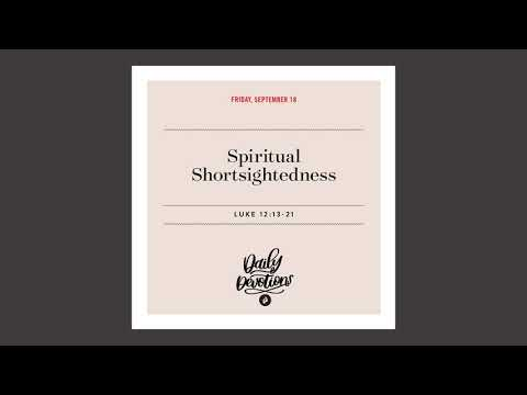 Spiritual Shortsightedness  Daily Devotional