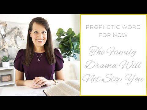 Prophetic Word: The Family Drama will not stop you!