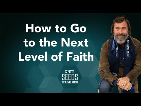 How to Go to the Next Level of Faith