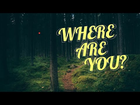 Where Are You - MESSAGE ONLY