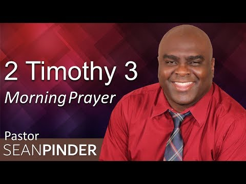 A WAKE-UP CALL - 2 TIMOTHY 3 - MORNING PRAYER  PASTOR SEAN PINDER (video)