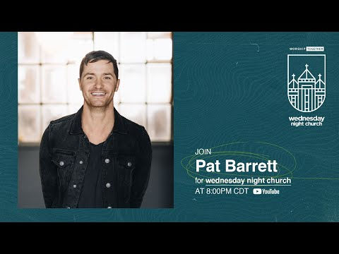 Wednesday Night Church with Pat Barrett