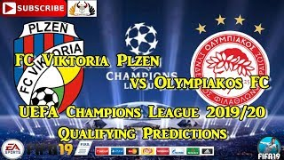 FC Viktoria Plzen vs Olympiakos FC  | 2019-20 Champions League Qualifying | Predictions FIFA 19
