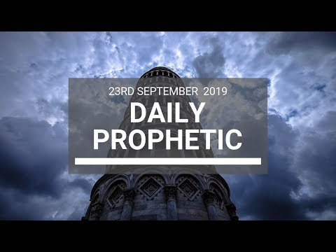 Daily Prophetic 23 September 2019   Word 9