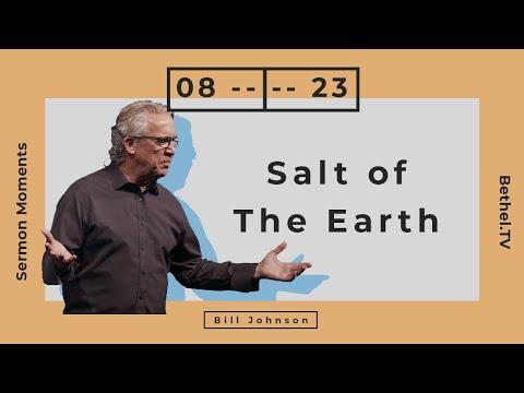 Salt of the Earth  Bill Johnson  Bethel Church