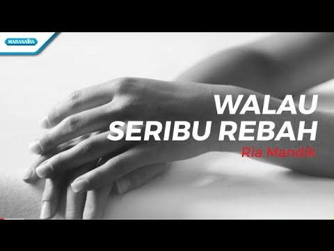 Walau Seribu Rebah - Ria Mandik (with lyric)
