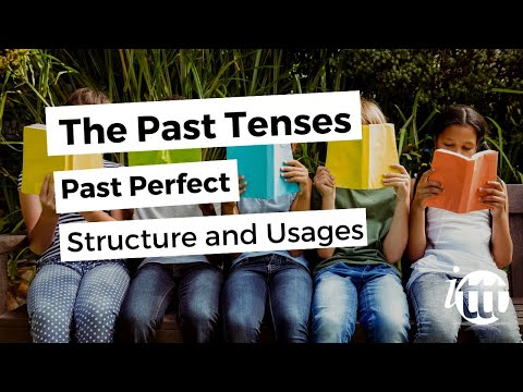 The Past Tenses - Past Perfect - Structure and Usages