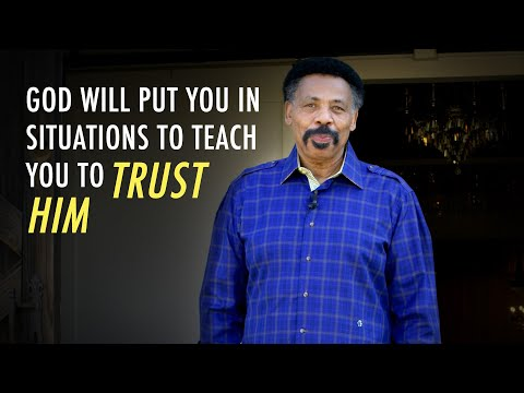 God Will Put You in Situations to Teach You to Trust Him