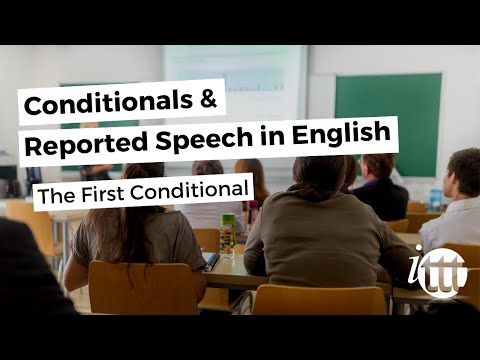 Conditionals and Reported Speech - The First Conditional