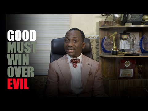 GOOD MUST WIN OVER EVIL  Dr. Paul Enenche