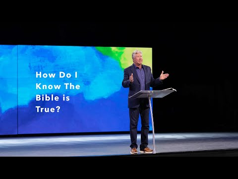 Gateway Church Live  May 1617  How do I Know the Bible is True?