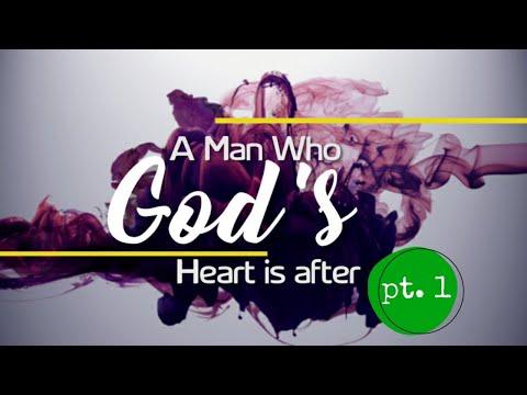 A Man Who God's Heart Is After - Part 1  Pastor John-Mark Bartlett