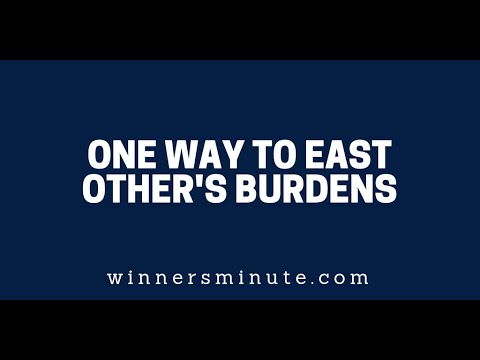 One Way to Ease Others Burdens  The Winner's Minute With Mac Hammond