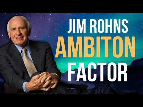 Jim Rohn  The Ambition Factor - Magnetize Success!
