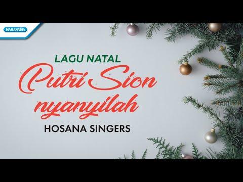 Hosana Singers - Putri Sion Nyanyilah