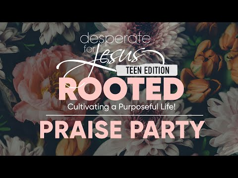 Desperate for Jesus 2020 - Teens Praise Party