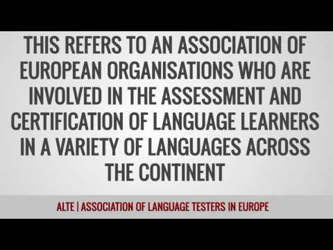 ALTE Association of Language Testers in Europe