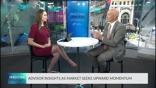 Advisor Insights As Market Seeks Upward Momentum