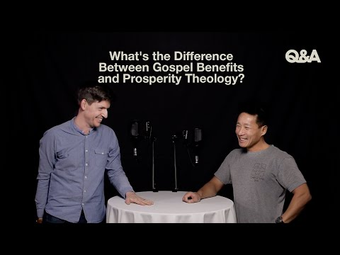 Whats the Difference Between Gospel Benefits and Prosperity Theology