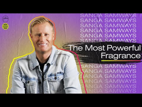 The Most Powerful Fragrance  Sanga Samways  Hillsong Church Online