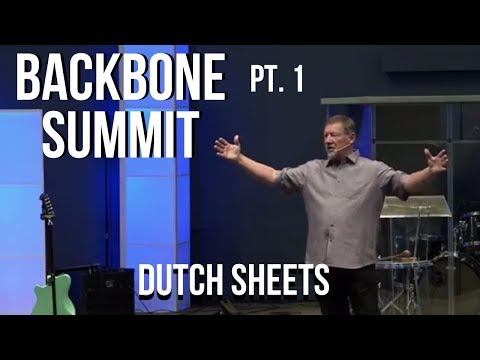 Backbone Summit Florida  Dutch Sheets  Part 1