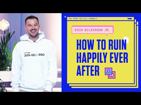 Rich Wilkerson Jr.   The Story You Tell Yourself: How to Ruin Happily Ever After