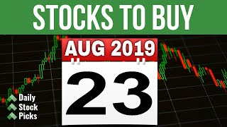 DAILY STOCK PICKS - AUG 23 2019 | A JOURNEY TO FINANCIAL INDEPENDENCE THROUGH STOCK MARKET