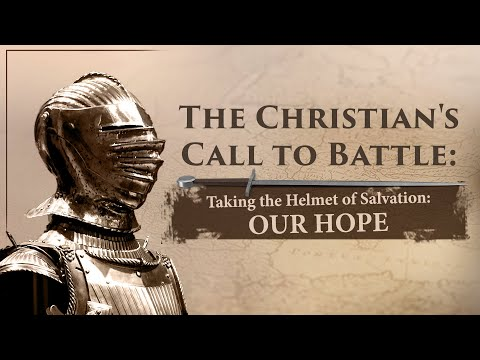 Taking the Helmet of Salvation: Our Hope - Tim Conway