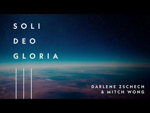 Soli Deo Gloria (Official Lyric Video) - Darlene Zschech & Mitch Wong