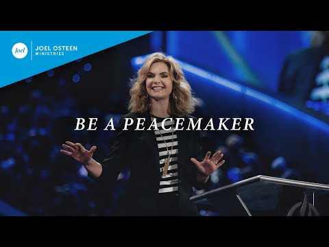 Be a Peacemaker  Victoria Osteen