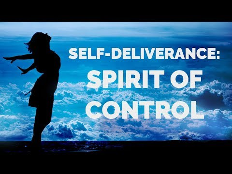 Deliverance from the Control Spirit  Self-Deliverance Prayers