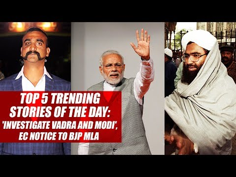 Top 5 Trending Stories Of The Day: 'Investigate Vadra And Modi', EC Notice To BJP MLA