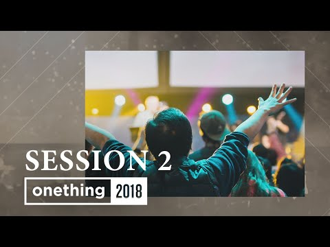 Onething 2018 - Session 2