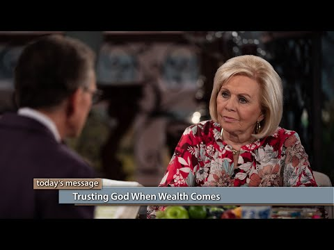 Trusting God When Wealth Comes