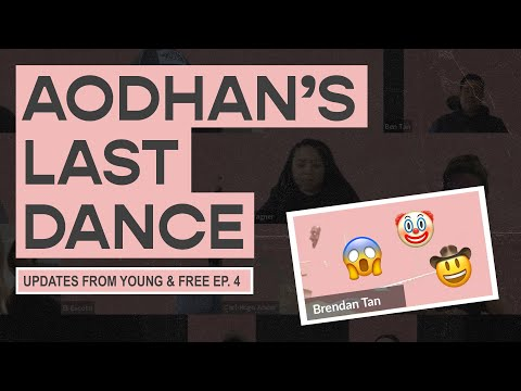 Young & Free Zoom Updates - Episode 04 (Aodhans Last Dance)