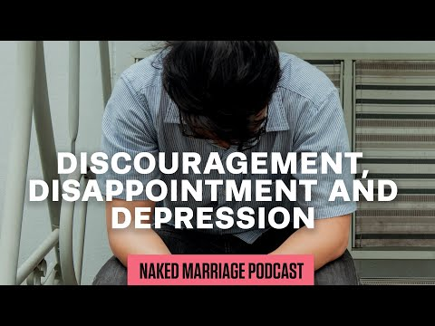 Discouragement, Disappointment and Depression  Dave and Ashley Willis