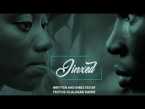 JINXED (Written and Directed by Festus Olalekan DAIRO)