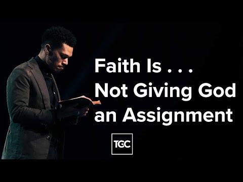 Faith Is . . . Not Giving God an Assignment