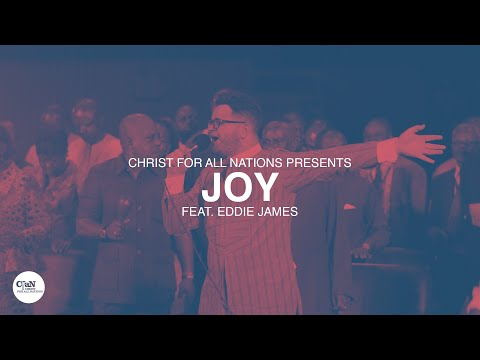 Joy LIVE  Christ for all Nations Presents WORTHY  Feat. Eddie James