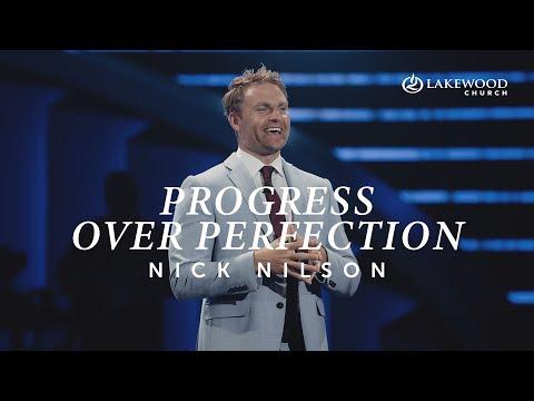Progress Over Perfection  Pastor Nick Nilson  2020