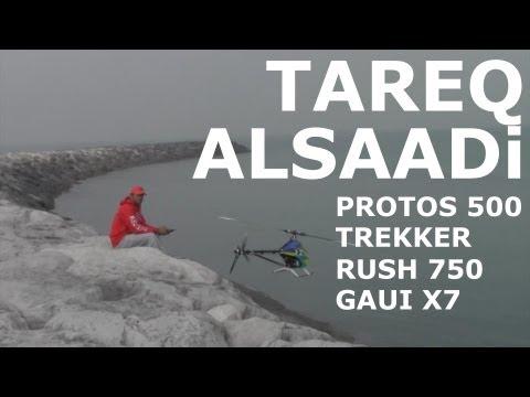 [Video]:  Tareq Alsaadi - PROTOS 500, TREKKER, RUSH 750 ve GAUI X7