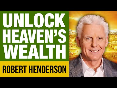 Secrets to Unlock Wealth from the Courts of Heaven  Robert Henderson