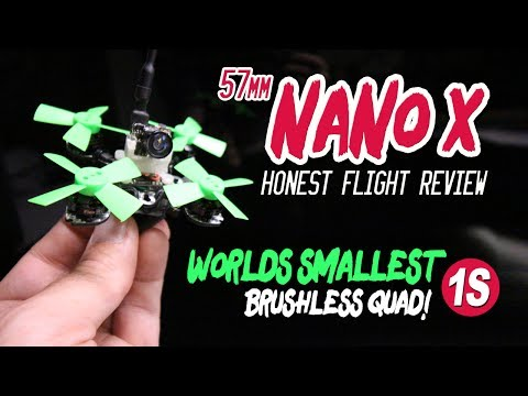 WORLD'S SMALLEST 1S Brushless Quad - 57mm NANO X - HONEST REVIEW - UCwojJxGQ0SNeVV09mKlnonA