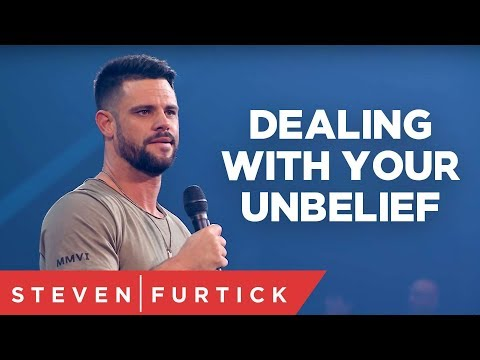 Dealing With Your Unbelief  Pastor Steven Furtick